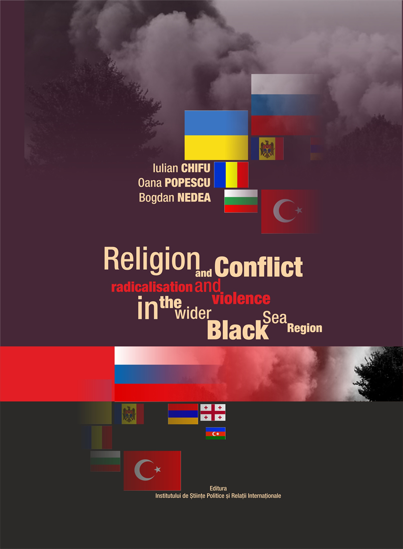 RELIGION AND CONFLICT RADICALIZATION AND VIOLENCE IN THE WIDER BLACK SEA REGION