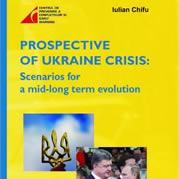 PROSPECTIVE OF UKRAINE CRISIS: SCENARIOS FOR A MID-LONGTERM EVOLUTION